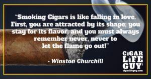Winston Churchill: smoking cigars is like falling in love