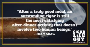Best cigar quote by Brad Shaw