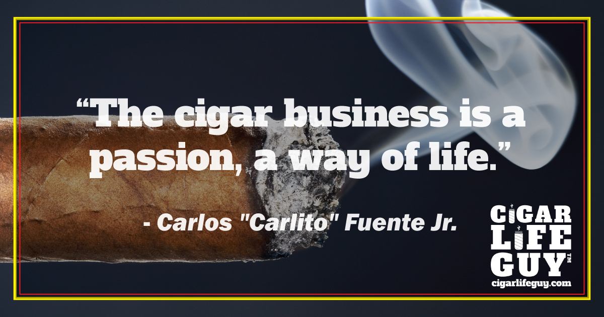 Best cigar quote by Carlos Fuente Jr.