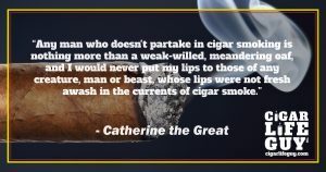 Best cigar quote by Catherine the Great