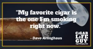 Best cigar quote by Dave Arlinghaus