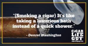Best cigar quote by Denzel Washington