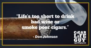 Best cigar quote by Don Johnson on bad wine vs. poor cigars