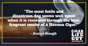 Best cigar quote by Evelyn Waugh on Havana cigars