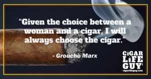 More cigar quotes: Groucho Marx on choice between women and cigars