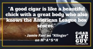 "More cigar quotes: Jamie Farr as ""Klinger"" on M.A.S.H."