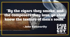 More cigar quotes: John Galsworthy