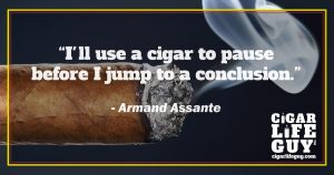 Best cigar quote by Armand Assante