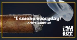 Best cigar quote by Arturo Sandoval