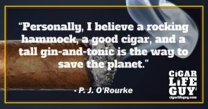 Famous cigar quotes: P. J. O'Rourke on cigar lifestyle