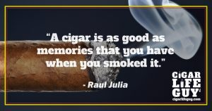 Raul Julia on cigars and memories