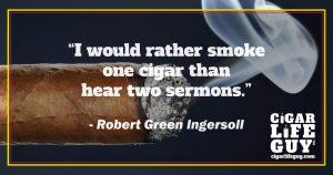 Robert Green Ingersoll on smoking cigars vs. hearing sermons