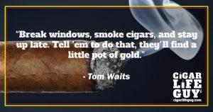 Advice on smoking cigars by Tom Waits