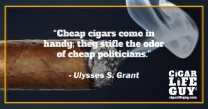 Ulysses S. Grant on cheap cigars and politicians