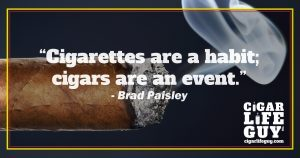 Best cigar quote by Brad Paisley